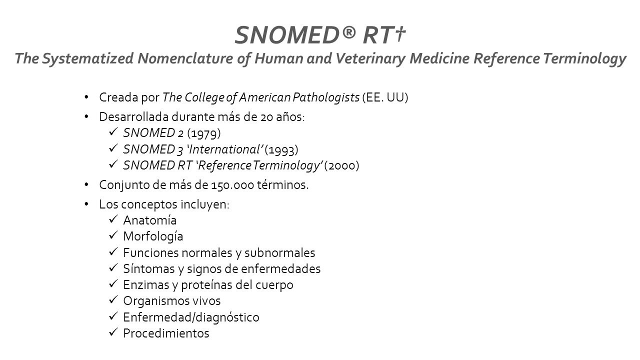 SNOMED® RT† The Systematized Nomenclature of Human and Veterinary Medicine Reference Terminology