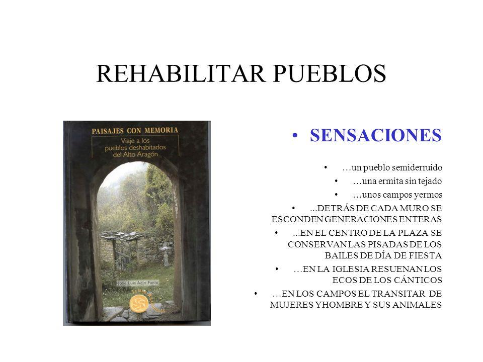 REHABILITAR PUEBLOS SENSACIONES …un pueblo semiderruido