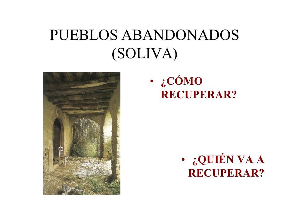 PUEBLOS ABANDONADOS (SOLIVA)