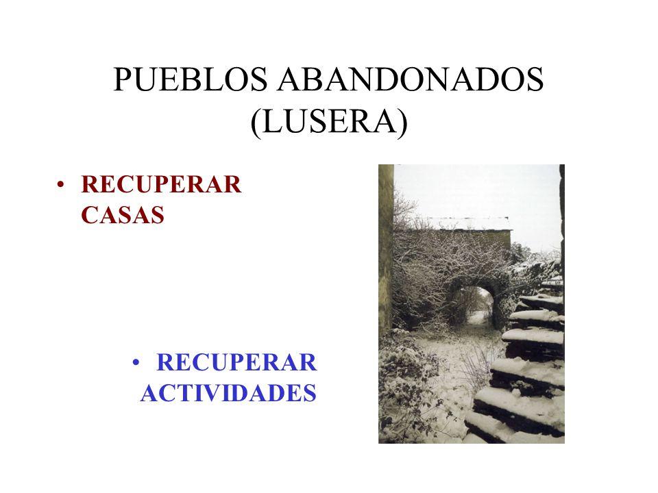 PUEBLOS ABANDONADOS (LUSERA)