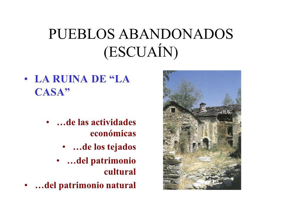 PUEBLOS ABANDONADOS (ESCUAÍN)