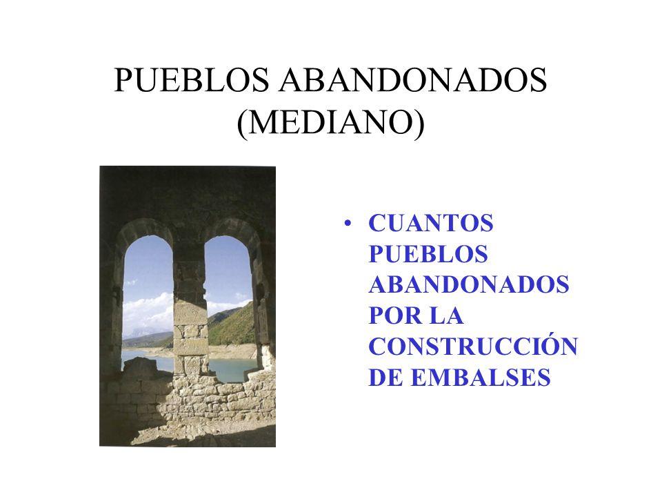 PUEBLOS ABANDONADOS (MEDIANO)