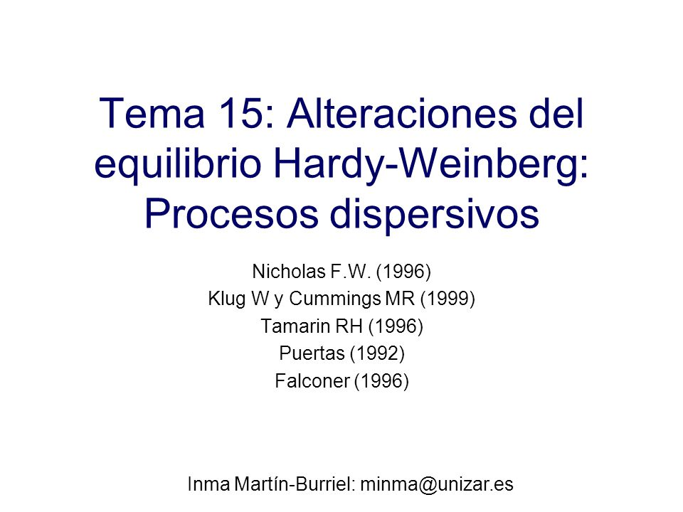Tema 15: Alteraciones del equilibrio Hardy-Weinberg: Procesos dispersivos