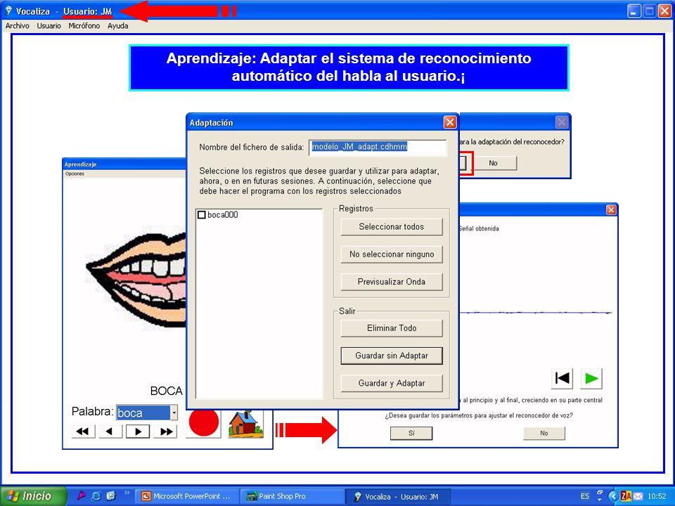 Aprendizaje: Adaptar el sistema de reconocimiento automático del habla al usuario.¡