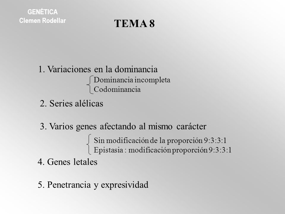 TEMA 8 1. Variaciones en la dominancia 2. Series alélicas