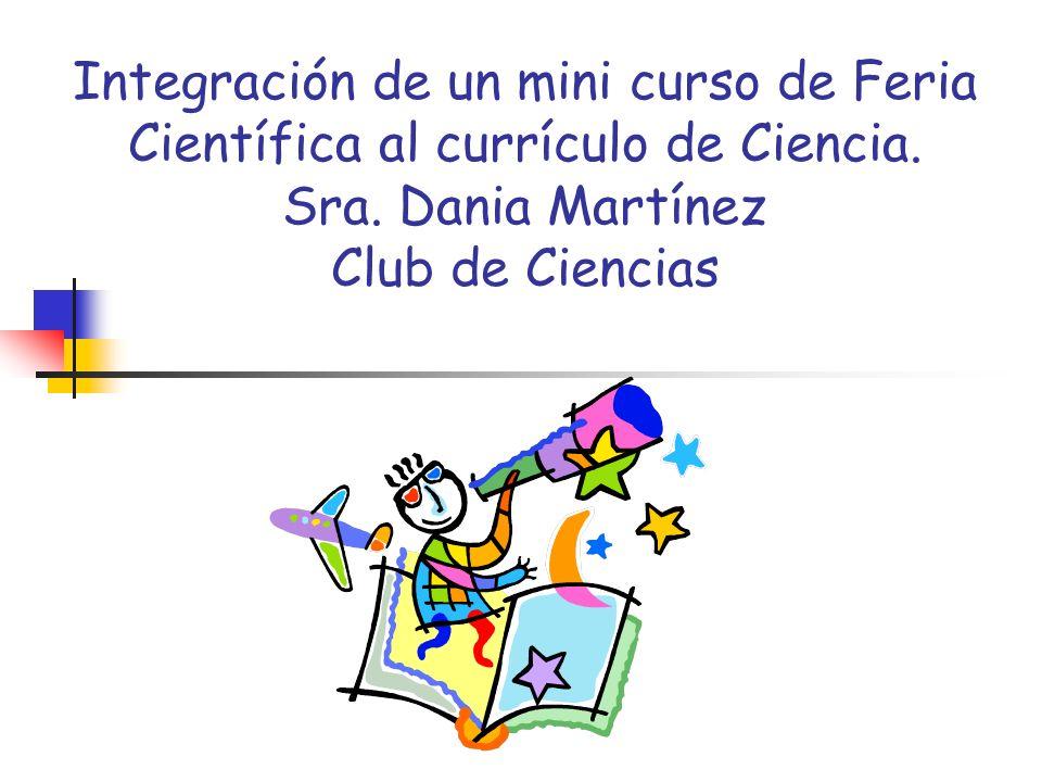 Integración de un mini curso de Feria Científica al currículo de Ciencia.