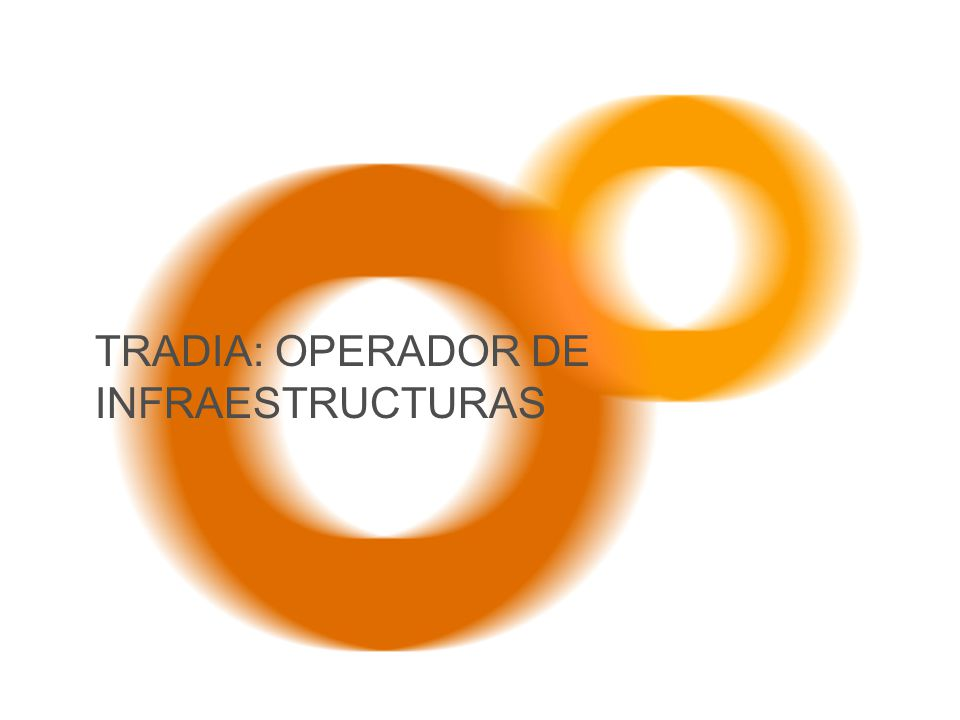 TRADIA: OPERADOR DE INFRAESTRUCTURAS