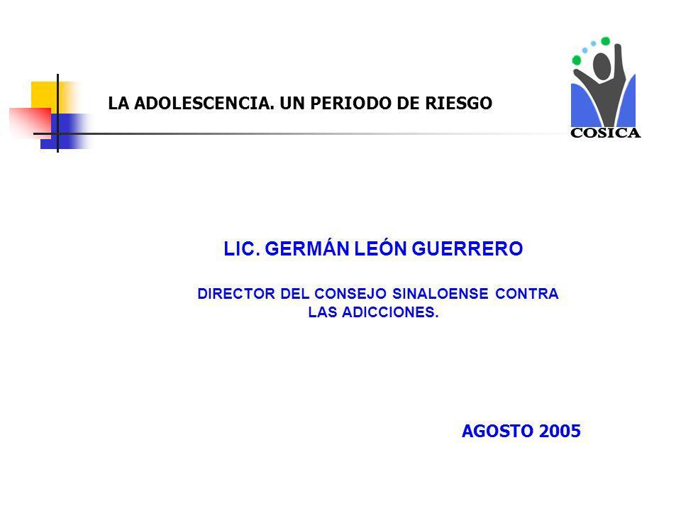 COSICA LIC. GERMÁN LEÓN GUERRERO LA ADOLESCENCIA. UN PERIODO DE RIESGO