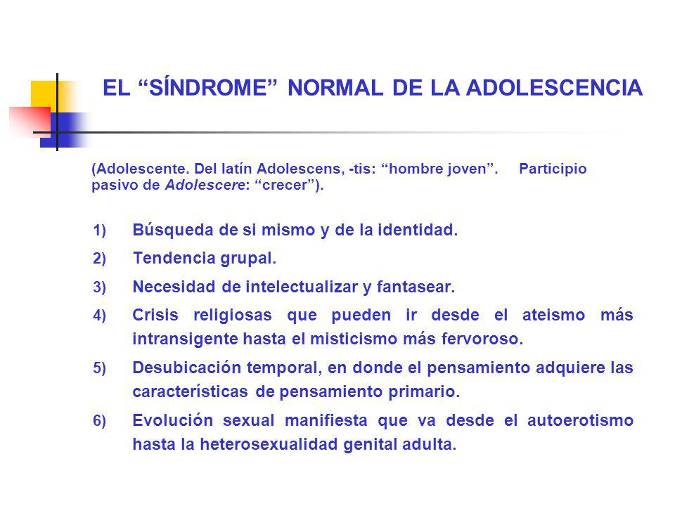 EL SÍNDROME NORMAL DE LA ADOLESCENCIA