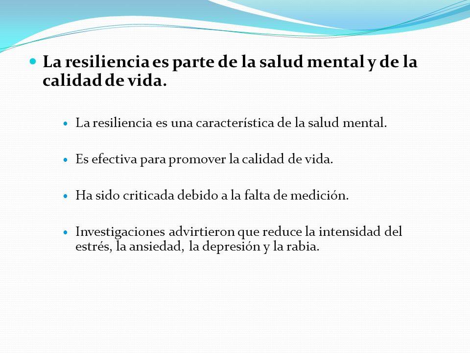 La resiliencia es parte de la salud mental y de la calidad de vida.