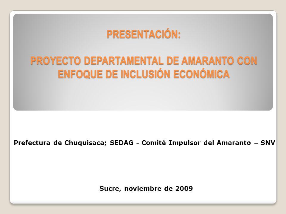 PRESENTACIÓN: PROYECTO DEPARTAMENTAL DE AMARANTO CON ENFOQUE DE INCLUSIÓN ECONÓMICA