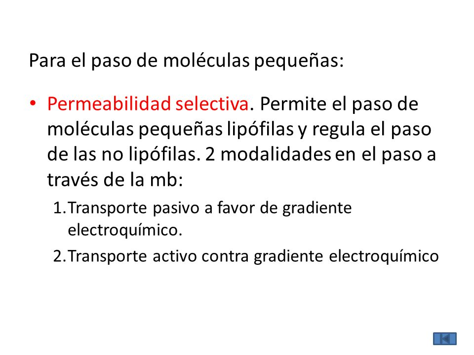 Para el paso de moléculas pequeñas: