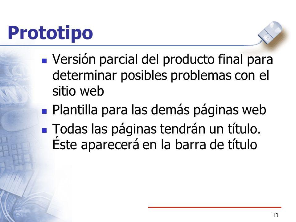 PrototipoVersión parcial del producto final para determinar posibles problemas con el sitio web. Plantilla para las demás páginas web.