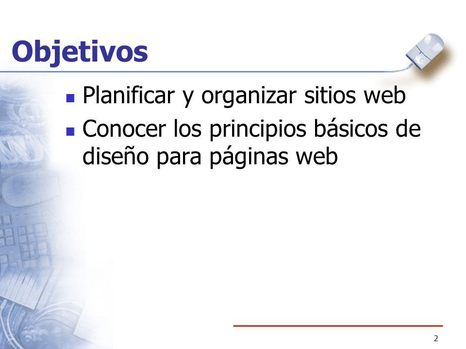 Objetivos Planificar y organizar sitios web