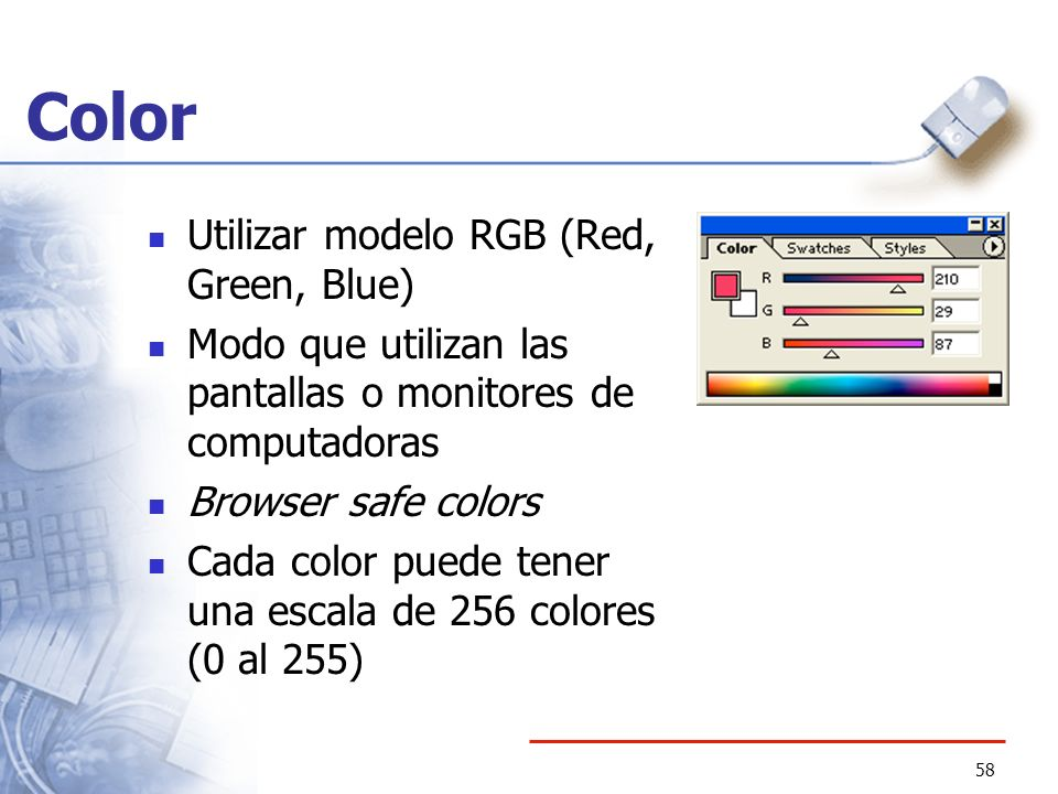 Color Utilizar modelo RGB (Red, Green, Blue)