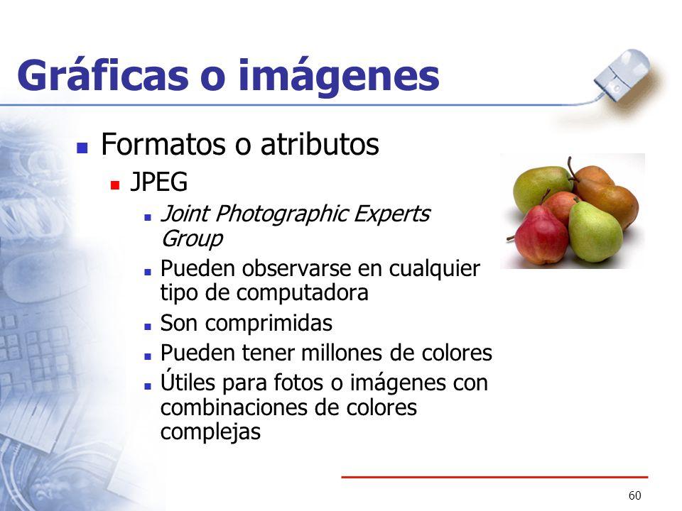 Gráficas o imágenes Formatos o atributos JPEG