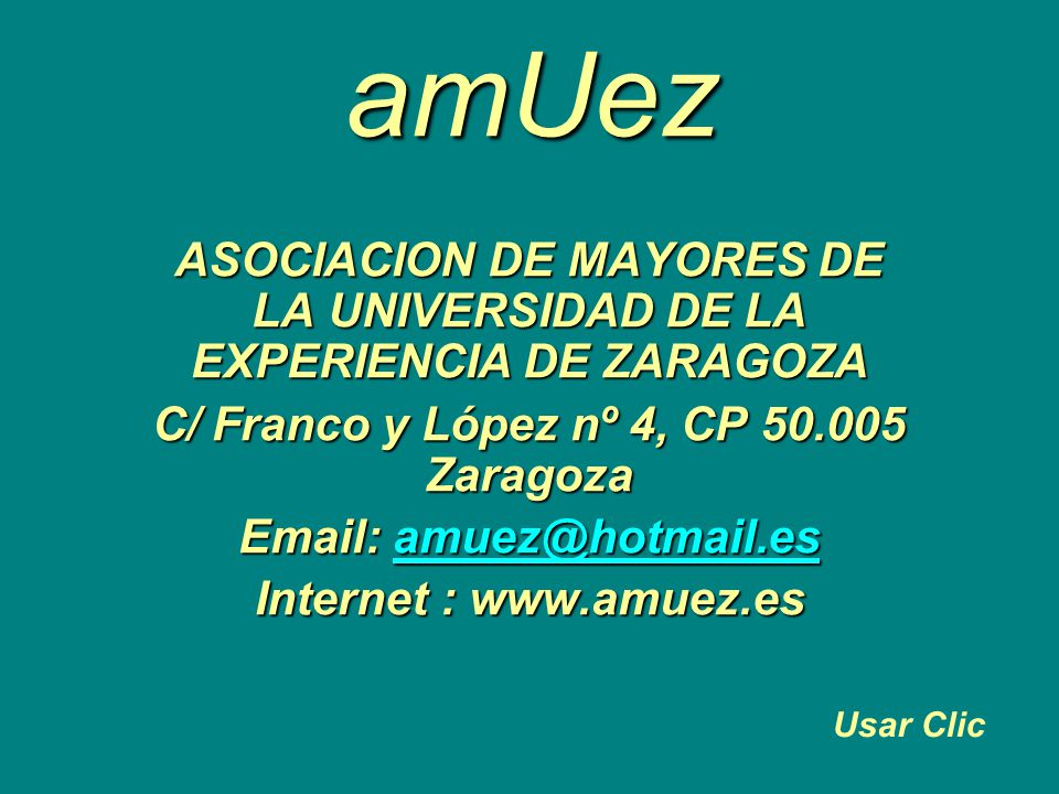 amUez ASOCIACION DE MAYORES DE LA UNIVERSIDAD DE LA EXPERIENCIA DE ZARAGOZA. C/ Franco y López nº 4, CP 50.005 Zaragoza.