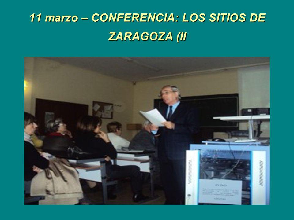 11 marzo – CONFERENCIA: LOS SITIOS DE ZARAGOZA (II