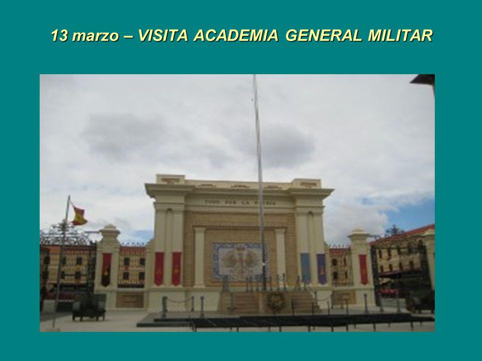 13 marzo – VISITA ACADEMIA GENERAL MILITAR
