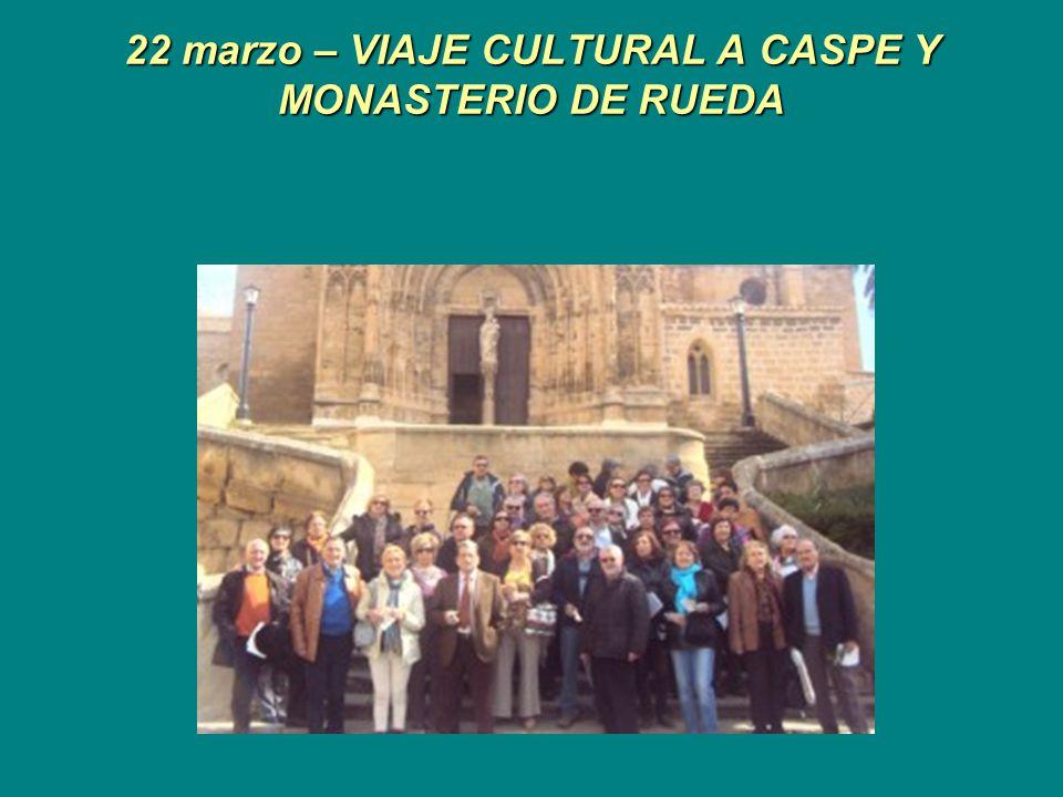 22 marzo – VIAJE CULTURAL A CASPE Y MONASTERIO DE RUEDA