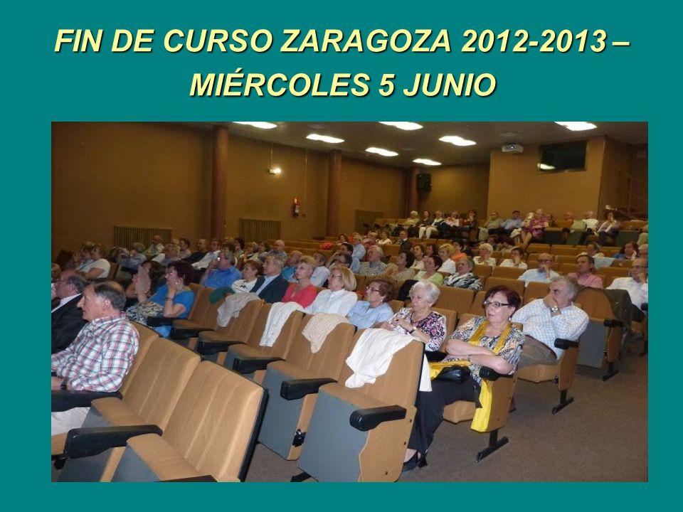 FIN DE CURSO ZARAGOZA 2012-2013 – MIÉRCOLES 5 JUNIO