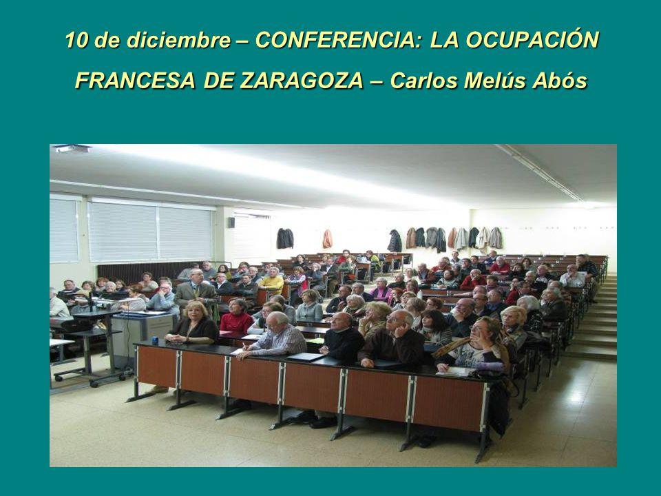 10 de diciembre – CONFERENCIA: LA OCUPACIÓN FRANCESA DE ZARAGOZA – Carlos Melús Abós