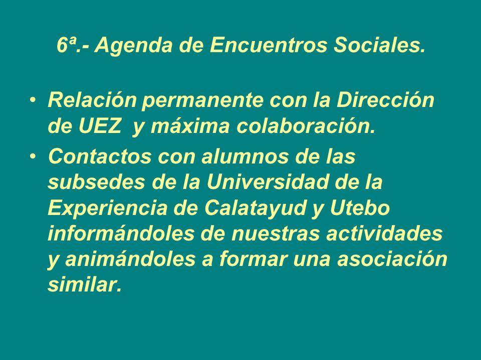 6ª.- Agenda de Encuentros Sociales.