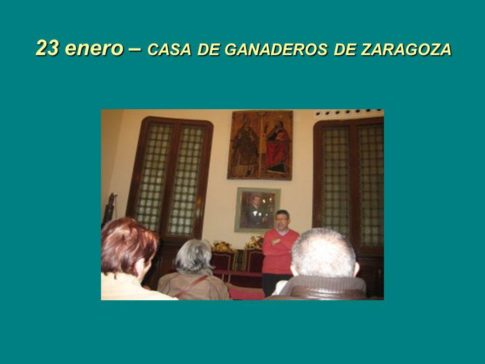 23 enero – CASA DE GANADEROS DE ZARAGOZA