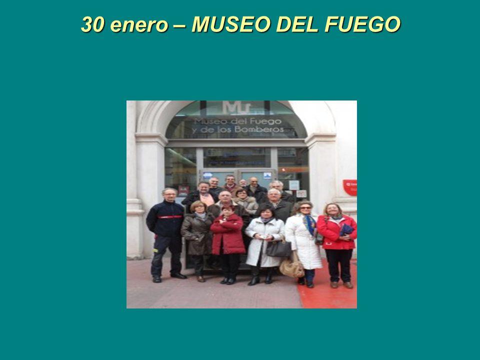 30 enero – MUSEO DEL FUEGO