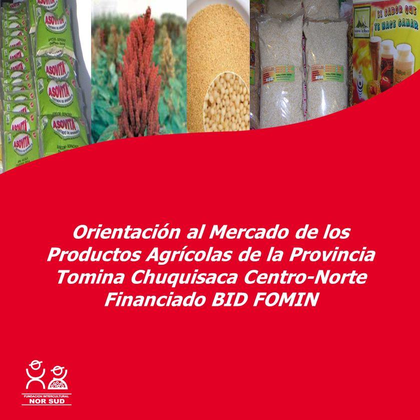 Orientación al Mercado de los Productos Agrícolas de la Provincia Tomina Chuquisaca Centro-Norte