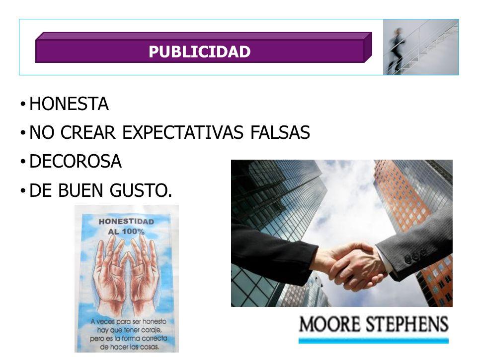 NO CREAR EXPECTATIVAS FALSAS DECOROSA DE BUEN GUSTO.