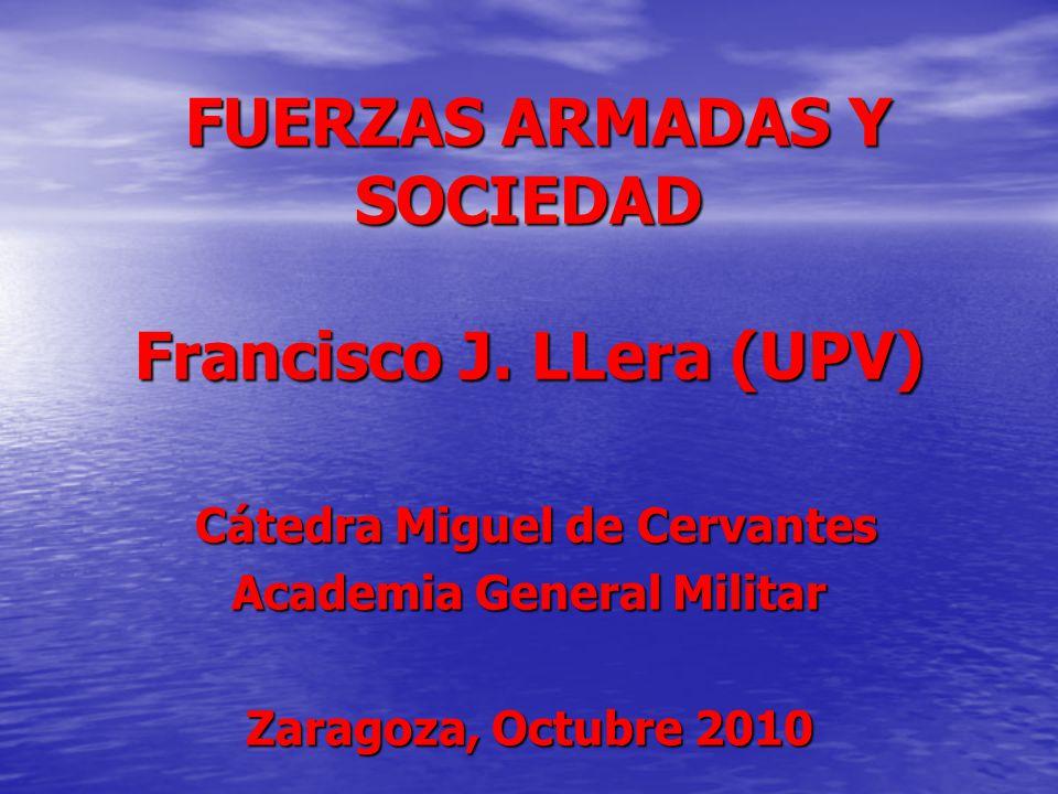 FUERZAS ARMADAS Y SOCIEDAD Francisco J. LLera (UPV)