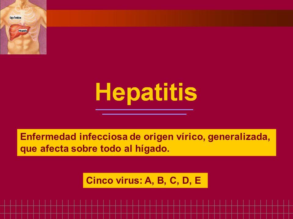 Enfermedad infecciosa de origen vírico, generalizada, que afecta sobre todo al hígado.