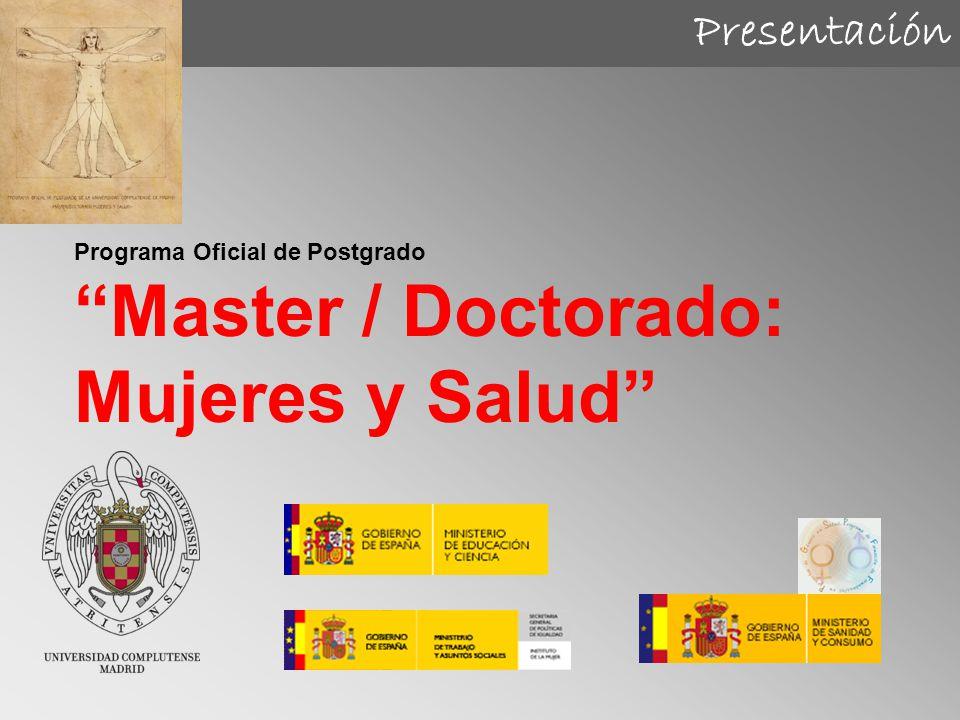 Presentación Programa Oficial de Postgrado Master / Doctorado: Mujeres y Salud