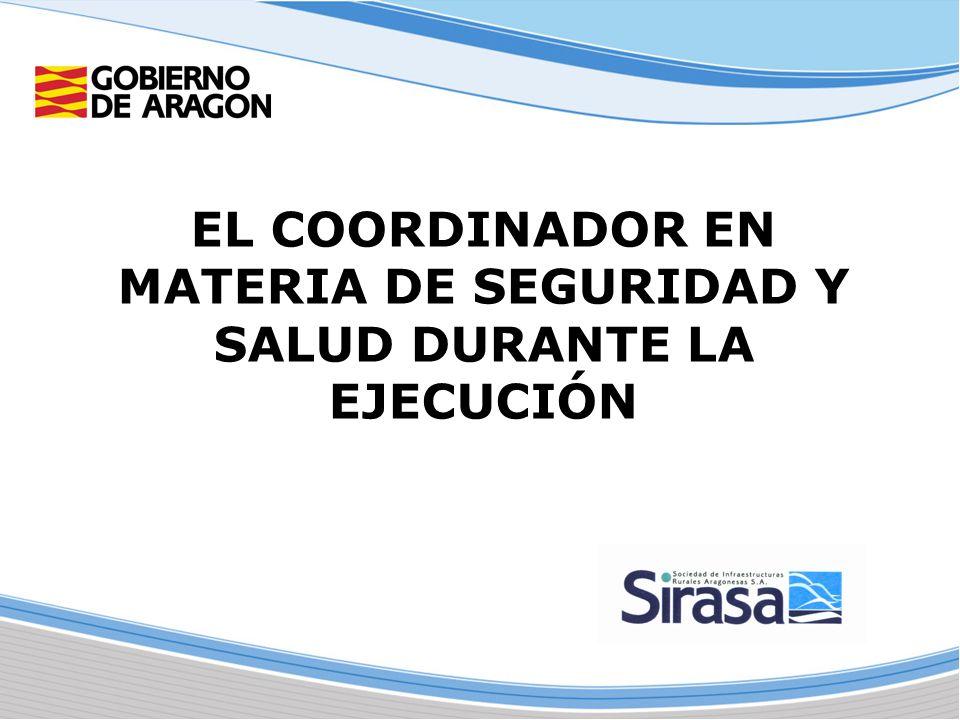 EL COORDINADOR EN MATERIA DE SEGURIDAD Y SALUD DURANTE LA EJECUCIÓN