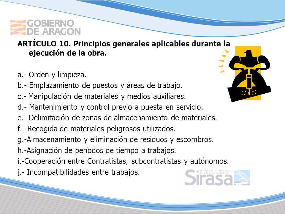 ARTÍCULO 10. Principios generales aplicables durante la ejecución de la obra.