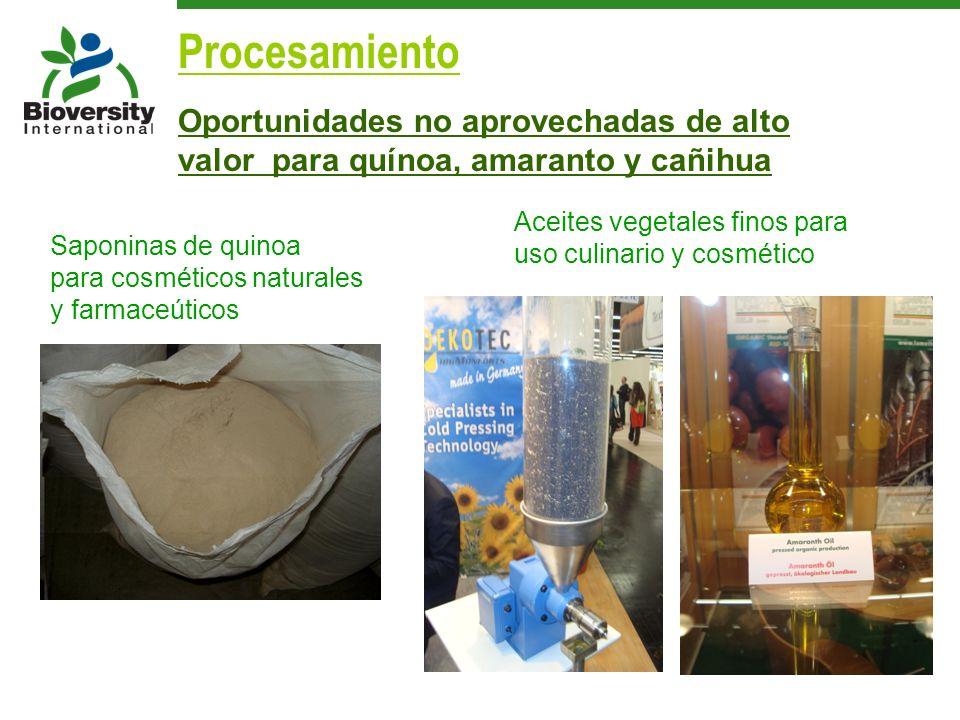 Procesamiento Oportunidades no aprovechadas de alto valor para quínoa, amaranto y cañihua. Aceites vegetales finos para.