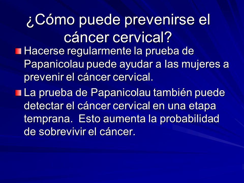 ¿Cómo puede prevenirse el cáncer cervical
