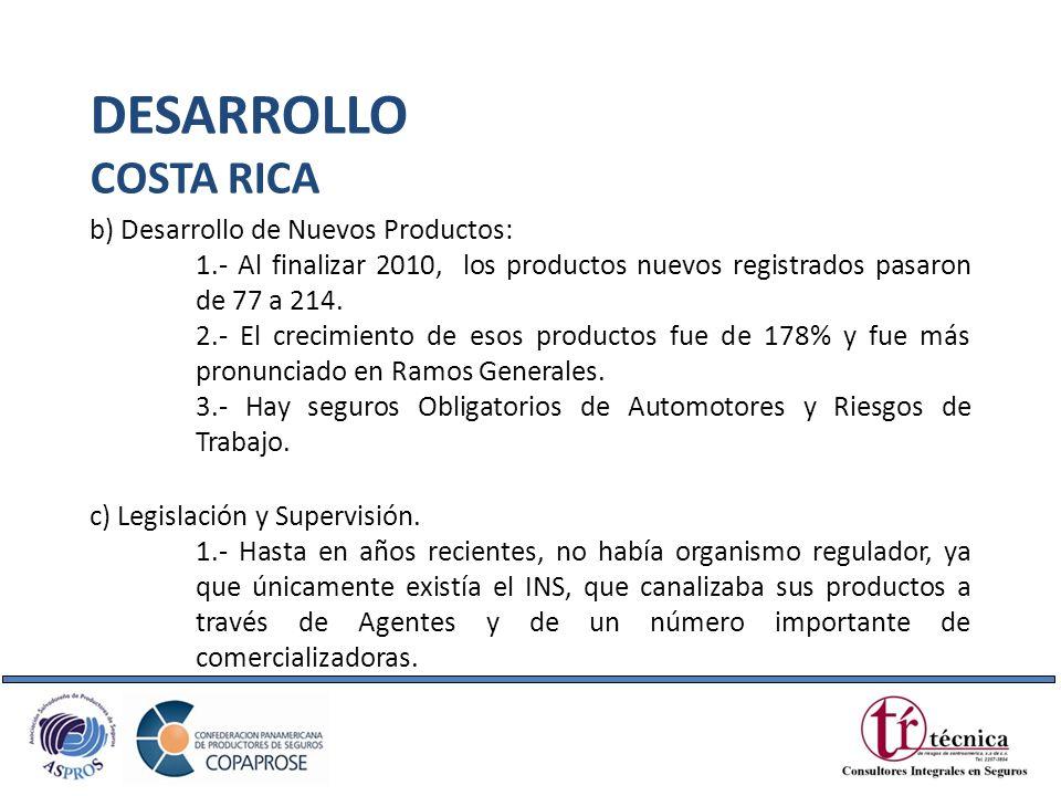 DESARROLLO COSTA RICA b) Desarrollo de Nuevos Productos: