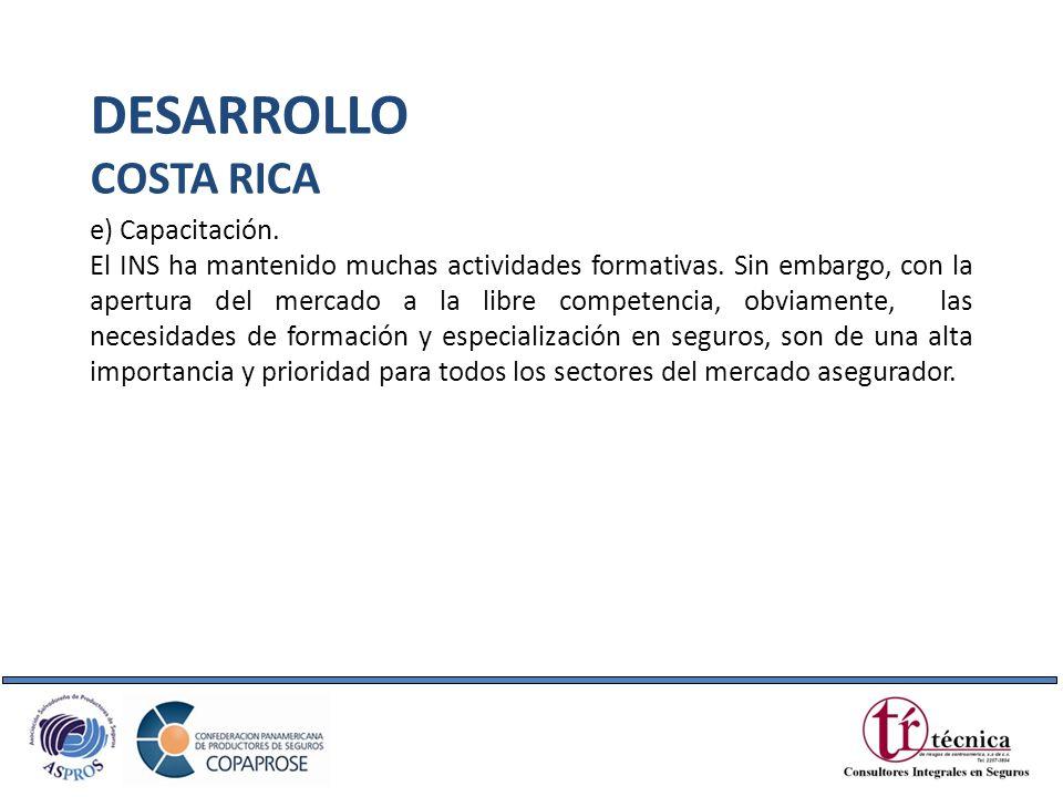 DESARROLLO COSTA RICA e) Capacitación.