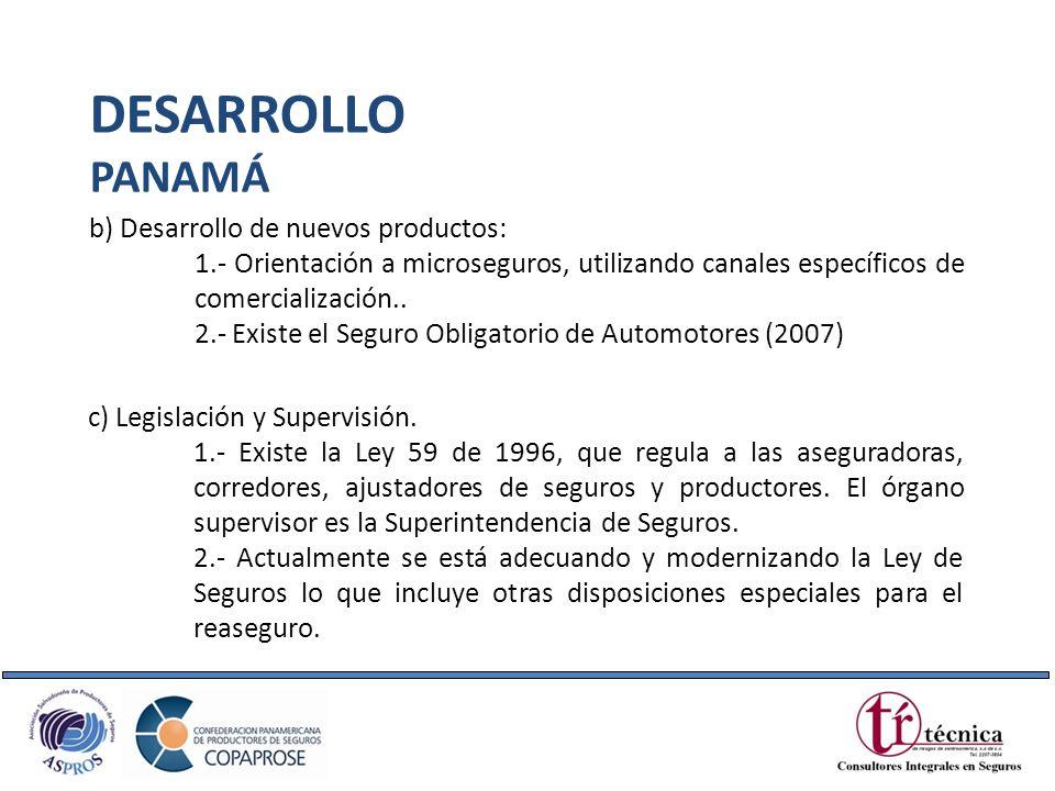 DESARROLLO PANAMÁ b) Desarrollo de nuevos productos: