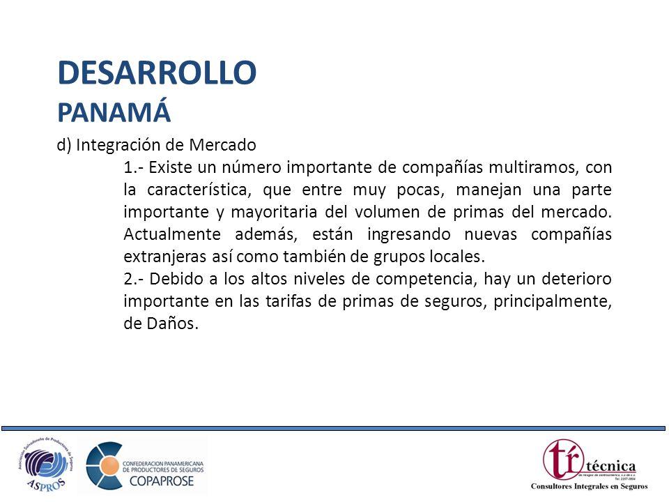 DESARROLLO PANAMÁ d) Integración de Mercado