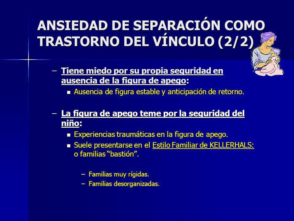 ANSIEDAD DE SEPARACIÓN COMO TRASTORNO DEL VÍNCULO (2/2)