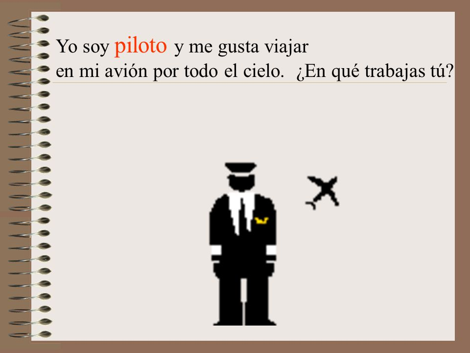 Yo soy piloto y me gusta viajar