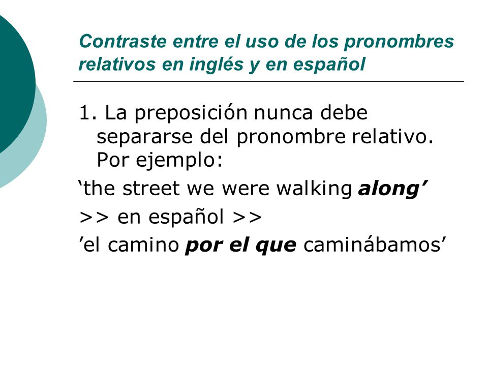 'the street we were walking along' >> en español >>