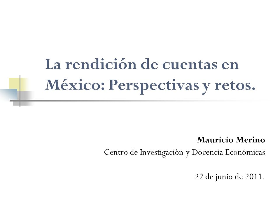 La rendición de cuentas en México: Perspectivas y retos.
