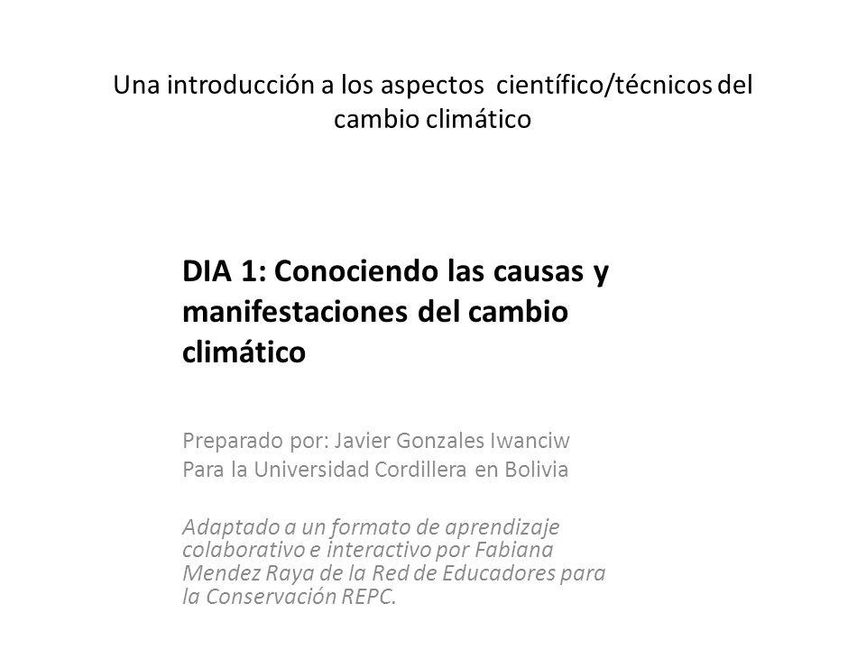 DIA 1: Conociendo las causas y manifestaciones del cambio climático