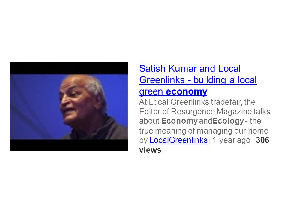 Satish Kumar and Local Greenlinks - building a local green economy
