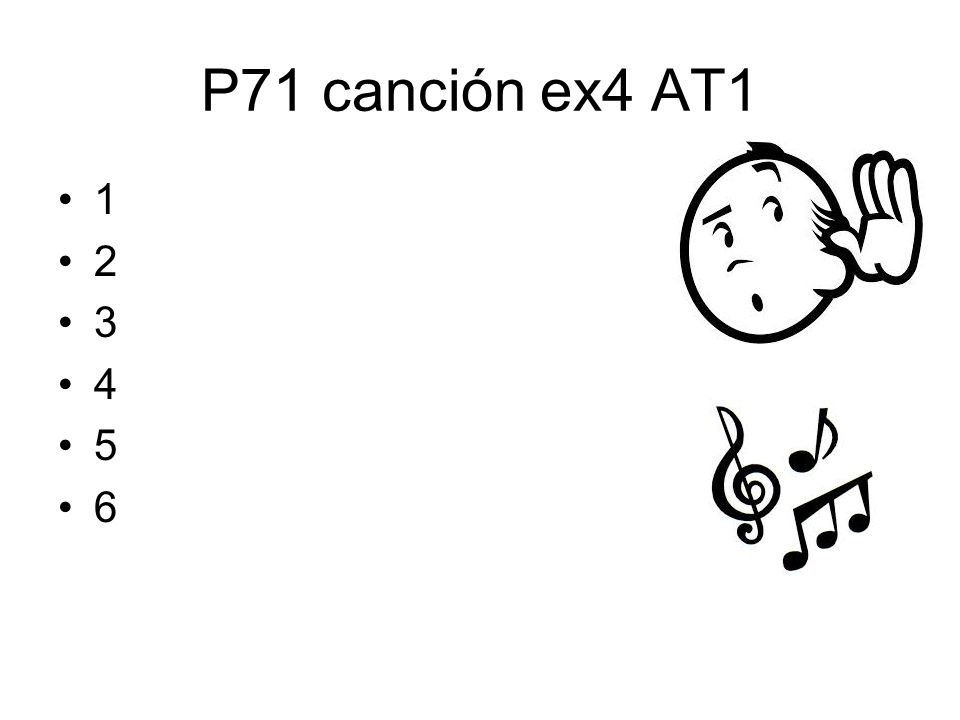 P71 canción ex4 AT1 1 2 3 4 5 6