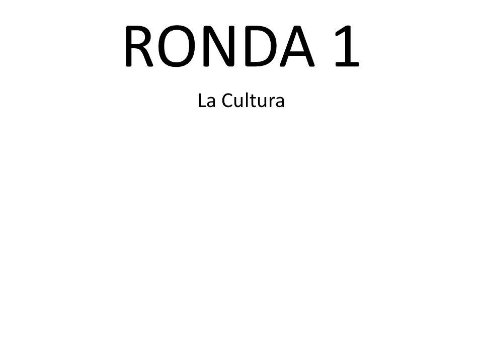 RONDA 1 La Cultura